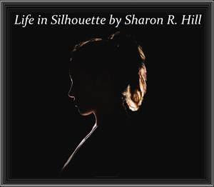 Life in Silhoutte